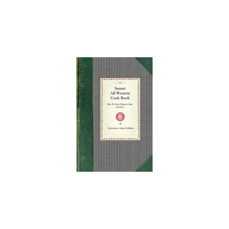 【预订】Sunset All-Western Cook Book: How to Select, Prepare, Cook, and Serve All Typically Western Food Products 预订商品,需要1-3个月发货,非质量问题不接受退换货。