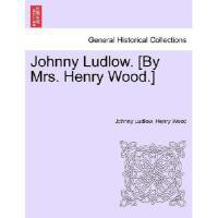 【预订】Johnny Ludlow. [By Mrs. Henry Wood.]