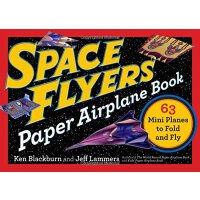 Space Flyers Paper Airplane Book: 63 Mini Planes to Fold an