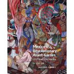 【预订】Mexico's Revolutionary Avant-Gardes: From Estridentismo