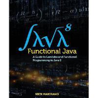 【预订】Functional Java: A Guide to Lambdas and Functional Prog