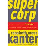 【新书店正版】 SuperCorp Rosabeth Moss Kanter(罗莎贝斯・莫斯・坎特) Penguin