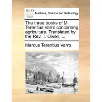 【预订】The Three Books of M. Terentius Varro Concerning Agricul