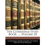 【预订】The Clydesdale Stud-Book. ..., Volume 18