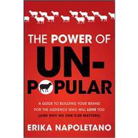 【预订】The Power Of Unpopular: A Guide To Building Your Brand