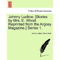 【预订】Johnny Ludlow. [Stories by Mrs. E. Wood. Reprinted from