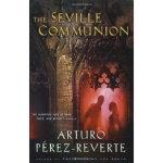 【新书店正版】 The Seville Communion Arturo Perez-Reverte(阿图罗・佩雷斯・