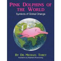 【预订】Pink Dolphins of the World: Symbols of Global Change