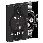 A Man and His Watch 男人和他的手表 经典标志手表和故事 收藏家与历史