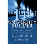 【预订】University Builder: Edgar Odell Lovett and the Founding