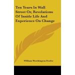 【预订】Ten Years in Wall Street Or, Revelations of Inside Life