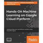 【预订】Hands-On Machine Learning on Google Cloud Platform 9781