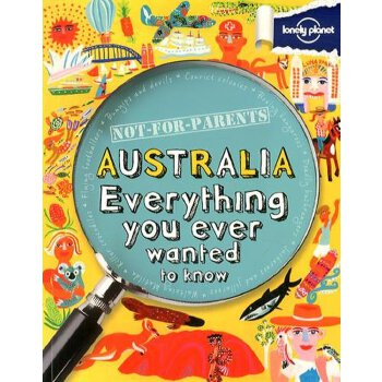 Not For Parents Australia 孤独星球儿童版·你所不知道的世界:澳大利亚
