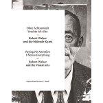 【预订】Paying No Attention I Notice Everything: Robert Walser