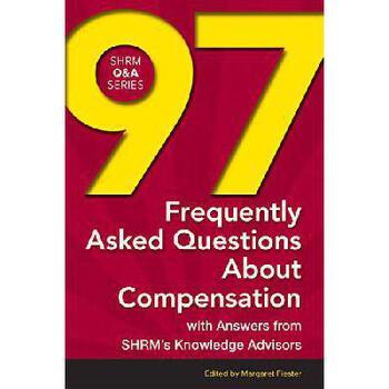 【预订】97 Frequently Asked Questions about Compensation: With Answers from Shrm's Knowledge Advisors 美国库房发货,通常付款后3-5周到货!
