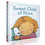 Sweet Child of Mine 英文原版 绘本纸板书 名家Caroline Jayne Church 卡洛琳杰恩