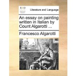 【预订】An Essay on Painting Written in Italian by Count Algaro