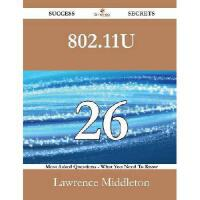 【预订】802.11u 26 Success Secrets - 26 Most Asked Questions on