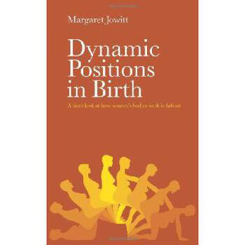【预订】Dynamic Positions in Birth: A Fresh Look at How Women's Bodies Work in Labour 美国库房发货,通常付款后3-5周到货!