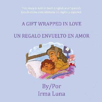 【预订】A Gift Wrapped in Love/ Un Regalo Envuelto En Amor 美国库房发货,通常付款后3-5周到货!