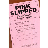 Pink Slipped: A Post-Layoff Survival Guide(ISBN=97815925796