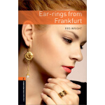 Oxford Bookworms Library: Level 2: Ear-rings from Frankfurt