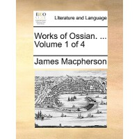 【预订】Works of Ossian. ... Volume 1 of 4 9781140963301