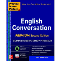Practice Makes Perfect: English Conversation, Premium Second Edition 熟能生巧:英语会话,*版
