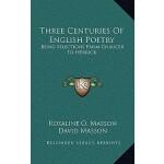 【预订】Three Centuries of English Poetry: Being Selections fro
