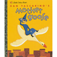Dan Yaccarino's Mother Goose (Little Golden Book) 鹅妈妈童谣(金色童