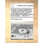 【预订】The Works of Lucian, Translated from the Greek, by Seve