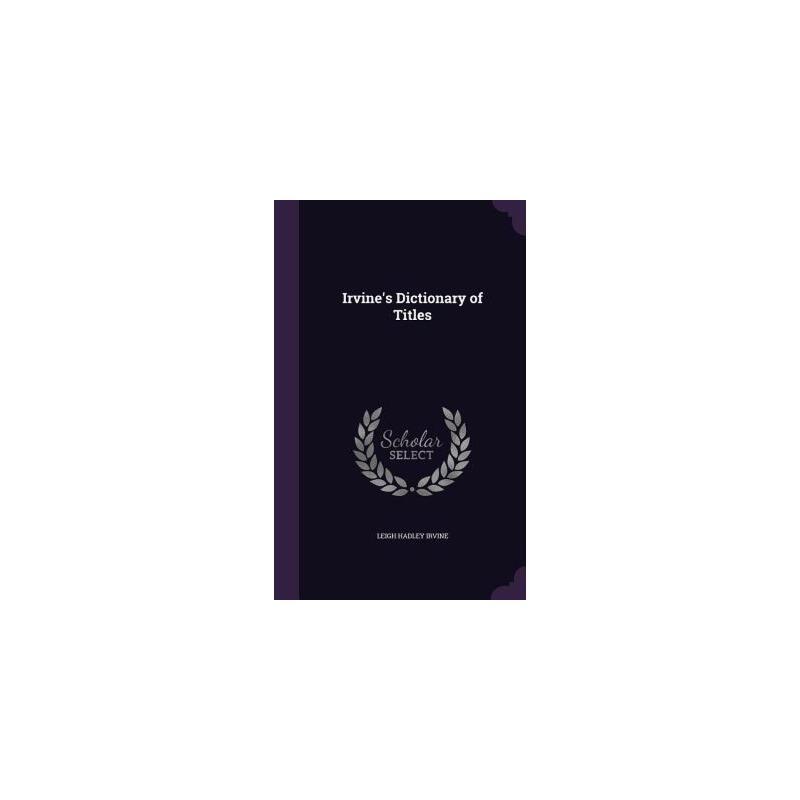 【预订】Irvine's Dictionary of Titles 预订商品,需要1-3个月发货,非质量问题不接受退换货。