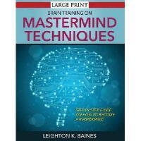 【预订】Brain Training on MasterMind Techniques: Step by Step Gu