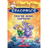 英文原版 老鼠记者太空鼠系列:舰长,你是我的!Geronimo Stilton Spacemice #2: You'r