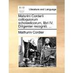 【预订】Maturini Corderii Colloquiorum Scholasticorum, Libri IV