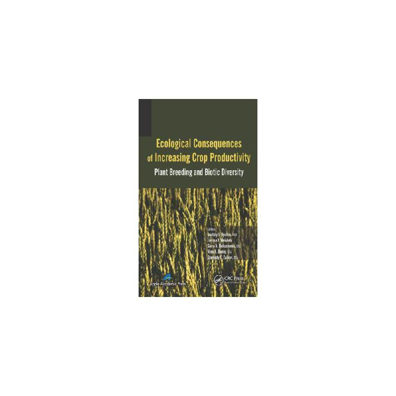【预订】Ecological Consequences of Increasing Crop Productivity: Plant Breeding and Biotic Diversity 美国库房发货,通常付款后3-5周到货!