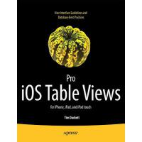【预订】Pro IOS Table Views: For iPhone, iPad, and iPod Touch