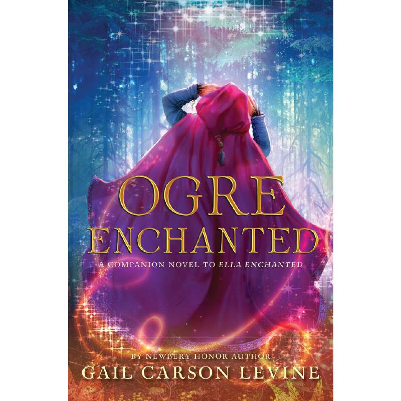 英文原版 破除魔法 纽伯瑞奖小说 魔法灰姑娘系列新作 Ogre Enchanted by Gail Carson Levine Ella Enchanted