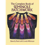 The Complete Book of Seminole Patchwork (【按需印刷】)