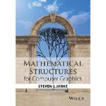 【预订】Mathematical Structures for Computer Graphics