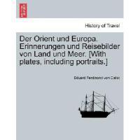 【�A�】Der Orient Und Europa. Erinnerungen Und Reisebilder Von