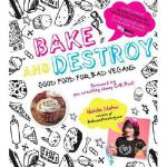 【预订】Bake and Destroy: Good Food for Bad Vegans