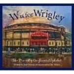 【预订】W Is for Wrigley: The Friendly Confines Alphabet