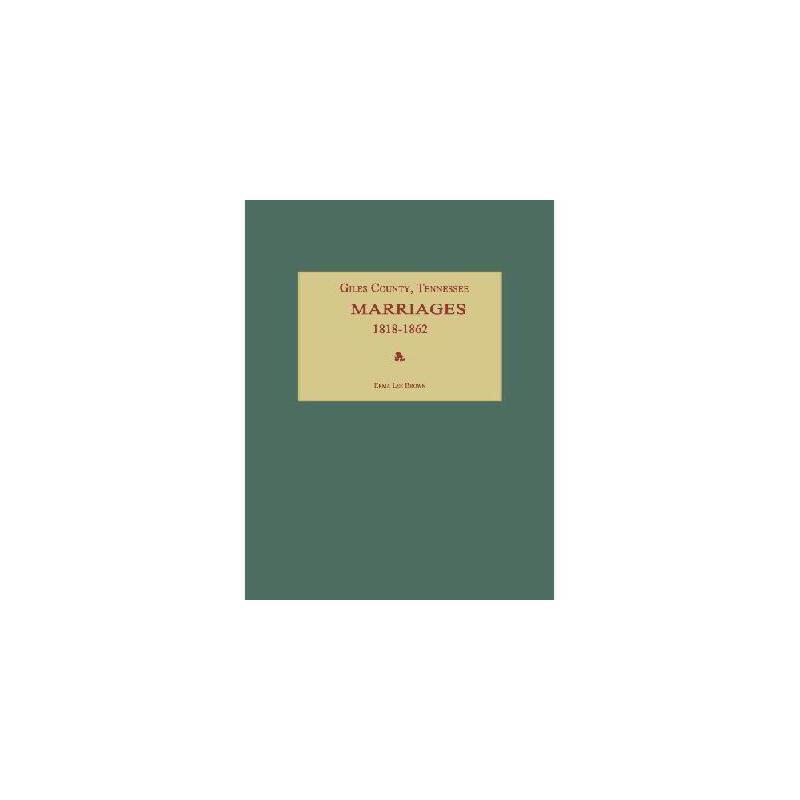 【预订】Giles County, Tennessee, Marriages 1818-1862 美国库房发货,通常付款后3-5周到货!