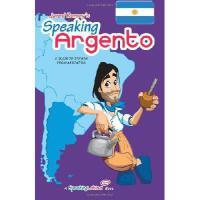 【预订】Speaking Argento: A Guide to Spanish from Argentina