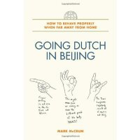 英文原版 Going Dutch in Beijing: How to Behave Properly When Fa