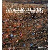 Anselm Kiefer: Works from the Hall Collection 安塞尔姆・基弗作品集 英文