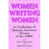 【预订】Women Writing Women: An Anthology of Spanish-American T