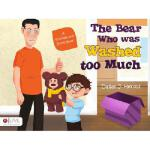 【预订】The Bear Who Was Washed Too Much: A Nicholas and Bunky