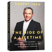一生的旅程 作为迪士尼公司CEO 15年的经验教训 英文原版 Ride of a Lifetime 罗伯特艾格 Rob